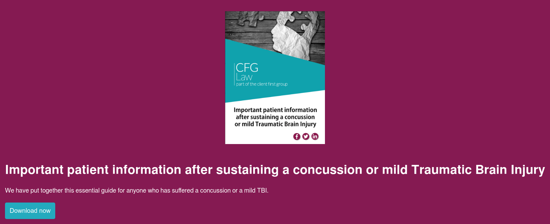 Important patient information after sustaining a concussion or mild Traumatic  Brain Injury  We have put together this essential guide for anyone who has suffered a  concussion or a mild TBI. Download now